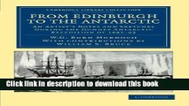 Read From Edinburgh to the Antarctic: An Artist s Notes and Sketches during the Dundee Antarctic