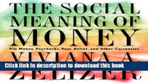 Read Books The Social Meaning of Money: Pin Money, Paychecks, Poor Relief, and Other Currencies
