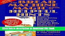 Read The Bread Machine Magic Book of Helpful Hints: Dozens of Problem-Solving Hints and