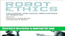 Read Books Robot Ethics: The Ethical and Social Implications of Robotics (Intelligent Robotics and