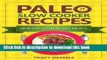 Read Paleo Slow Cooker: 52 Healthy, Gluten Free Recipes (Healthy Slow Cooker Recipes Book 1)
