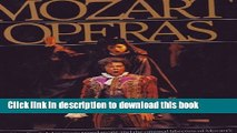 Download The Metropolitan Opera Book of Mozart Operas PDF Online