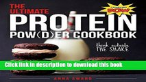 Read The Ultimate Protein Powder Cookbook: 250 Recipes That Think Beyond The Shake  Ebook Free