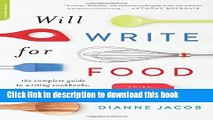 Read Will Write for Food: The Complete Guide to Writing Cookbooks, Blogs, Memoir, Recipes, and