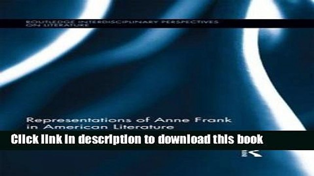 [PDF] Representations of Anne Frank in American Literature  Read Online
