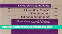 Download Understanding Health Care Financial Management: Text, Cases, and Models PDF Free