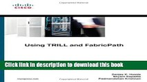 Read Using TRILL, FabricPath, and VXLAN: Designing Massively Scalable Data Centers (MSDC) with