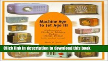 Read Machine Age to Jet Age III: Radiomania s Guide to Tabletop Radios (1930-1962) Ebook Free