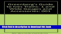 Read Greenberg s Guide to Ives Trains (1901-1932) ,Volume I: 1 and Wide Gauges and Accessories