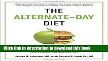 Download The Alternate-Day Diet Revised: The Original Up-Day, Down-Day Eating Plan to Turn on Your