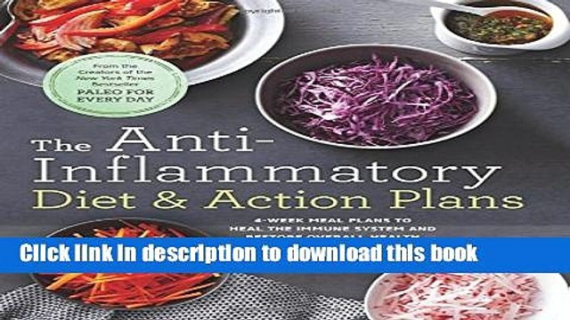 Read The Anti-Inflammatory Diet   Action Plans: 4-Week Meal Plans to Heal the Immune System and
