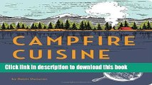 [Download] Campfire Cuisine: Gourmet Recipes for the Great Outdoors Free Books