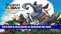 Read Vegan Is Love: Having Heart and Taking Action Ebook Free