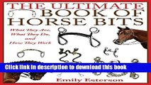[PDF] The Ultimate Book of Horse Bits: What They Are, What They Do, and How They Work [Download]