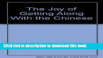 Read Books The Joy of Getting Along With the Chinese E-Book Free