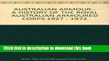Download Australian armour: A history of the Royal Australian Armoured Corps, 1927-1972 Free Books