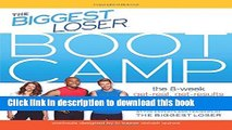 Read The Biggest Loser Bootcamp: The 8-Week Get-Real, Get-Results Weight Loss Program Ebook Free