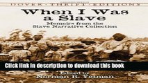 Read When I Was a Slave: Memoirs from the Slave Narrative Collection (Dover Thrift Editions)