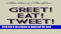Read Books Greet! Eat! Tweet!: 52 Business Etiquette Postings To Avoid Pitfalls and Boost Your