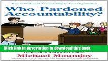 "Read Books Who Pardoned Accountability?: How to ""Unleash"" Accountability In Your Organization"
