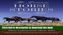 [PDF] Greatest Horse Stories Ever Told: Thirty Unforgettable Horse Tales [Download] Full Ebook