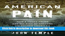 Read American Pain: How a Young Felon and His Ring of Doctors Unleashed America s Deadliest Drug