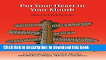 Download Put Your Heart in Your Mouth: Natural Treatment for Atherosclerosis, Angina, Heart