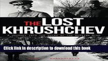 Download The Lost Khrushchev: A Journey Into the Gulag of the Russian Mind  EBook
