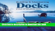 Read Building   Maintaining Docks: How to Design, Build, Install   Care for Residential Docks  PDF