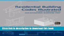 Download Residential Building Codes Illustrated: A Guide to Understanding the 2009 International