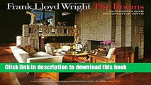 Read Frank Lloyd Wright: The Rooms: Interiors and Decorative Arts Ebook Free