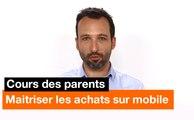 Le cours des parents - Maitriser les achats sur mobile - Orange