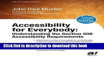 Read Accessibility for Everybody: Understanding the Section 508 Accessibility Requirements  PDF