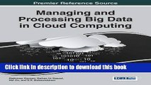 Read Managing and Processing Big Data in Cloud Computing (Advances in Data Mining and Database
