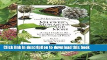 Download Book The Enlarged and Updated Second Edition of Milkweed Monarchs and More: A Field Guide