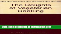 Read Books The Delights of Vegetarian Cooking E-Book Free