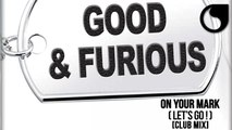Good & Furious - On Your Mark (Let's Go!) [Club Mix]