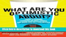Read What Are You Optimistic About?: Today s Leading Thinkers on Why Things Are Good and Getting
