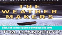 Read The Weather Makers: How Man Is Changing the Climate and What It Means for Life on Earth Ebook