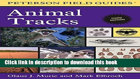 Read Peterson Field Guide to Animal Tracks: Third Edition (Peterson Field Guides) Ebook Free
