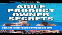 Read Agile Product Owner Secrets: Valuable Proven Results for Agile Management Revealed (The