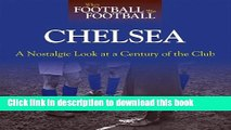 PDF When Football was Football: Chelsea: A Nostalgic Look at a Century of the Club  Read Online