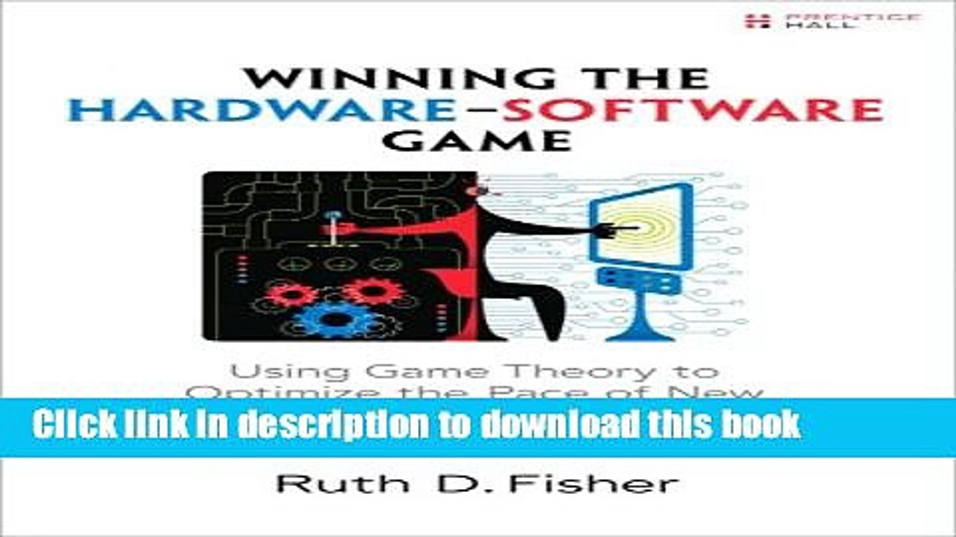 Download Winning the Hardware-Software Game: Using Game Theory to Optimize the Pace of New