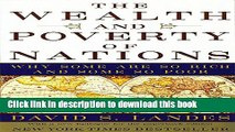 Read The Wealth and Poverty of Nations: Why Some Are So Rich and Some So Poor: Why Some Are So
