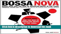 Read Book Bossa Nova: The Rise of Brazilian Music in the 60s PDF Online