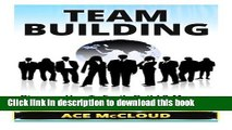 Read Team Building: Discover How To Easily Build   Manage Winning Teams (Team Building, Team