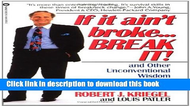 Read If it Ain t Broke...Break It!: And Other Unconventional Wisdom for a Changing Business World