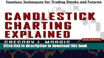 Read Candlestick Charting Explained: Timeless Techniques for Trading stocks and Futures  Ebook Free