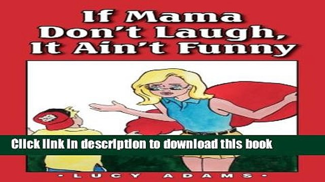 Read If Mama Don t Laugh, It Ain t Funny Ebook Online