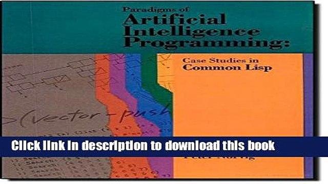 Read Paradigms of Artificial Intelligence Programming: Case Studies in Common Lisp PDF Online